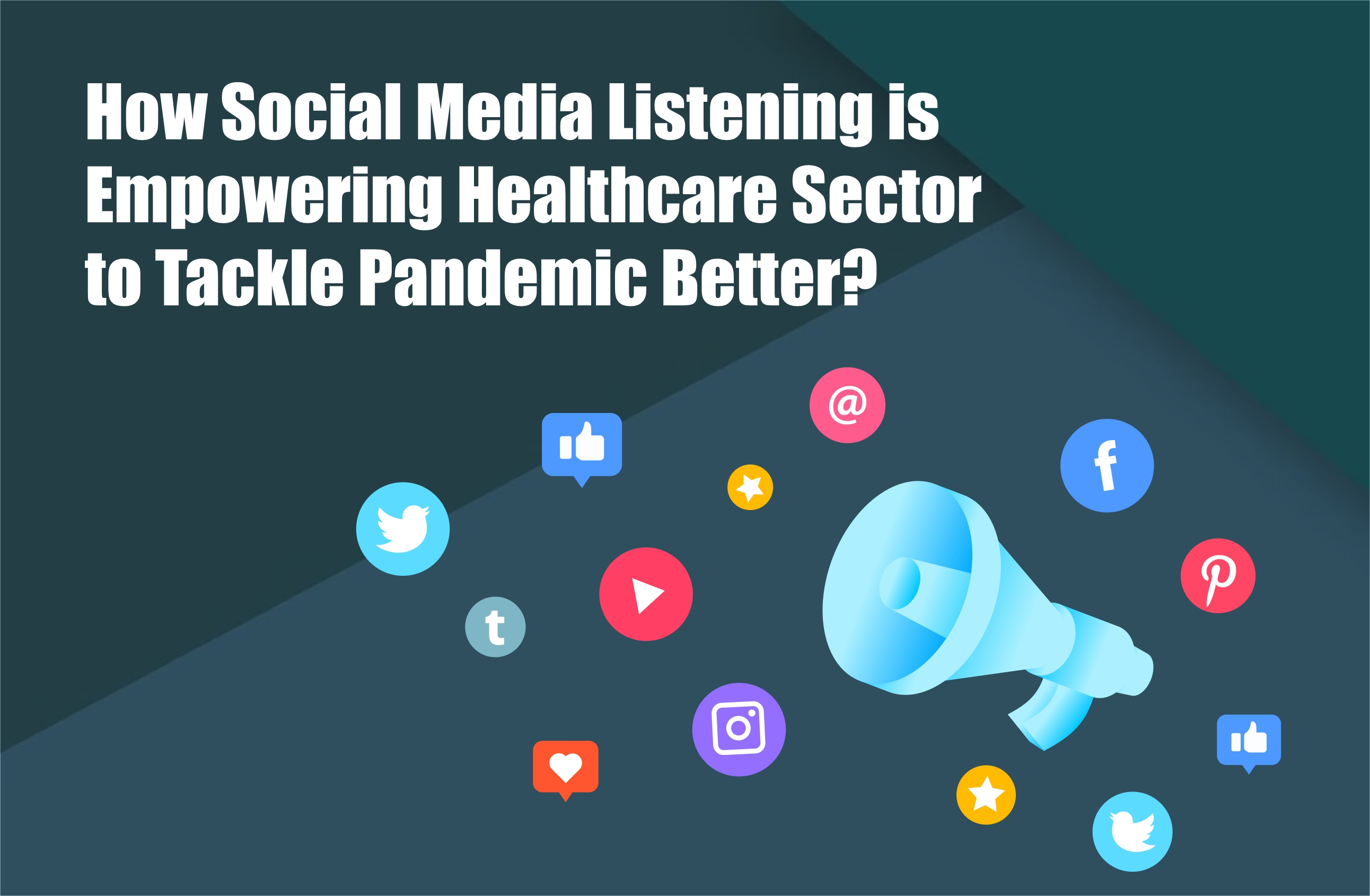 how-social-media-listening-is-empowering-healthcare-sector-to-tackle-pandemic-better